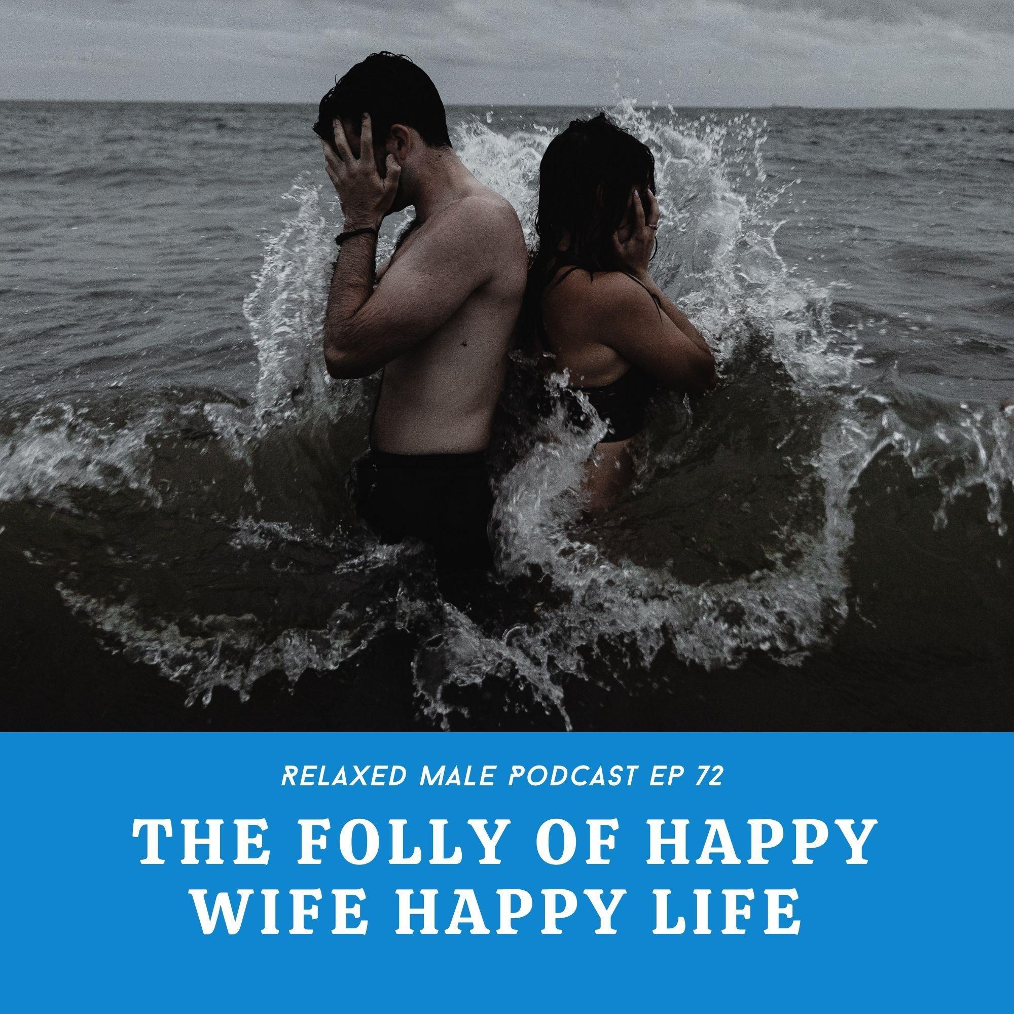 The Folly of Happy Wife Happy Life