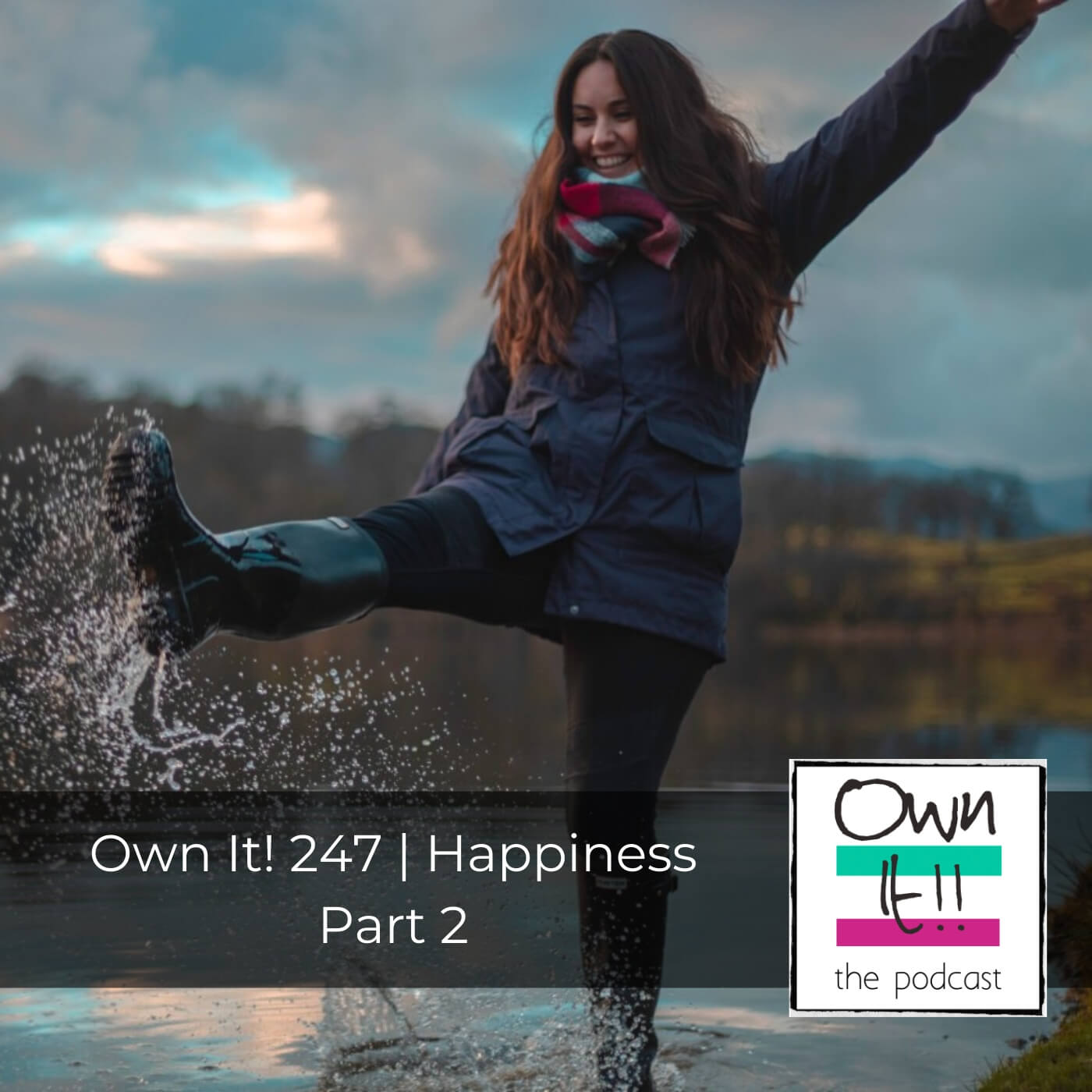 Artwork for Own It! 247 | Happiness Part 2