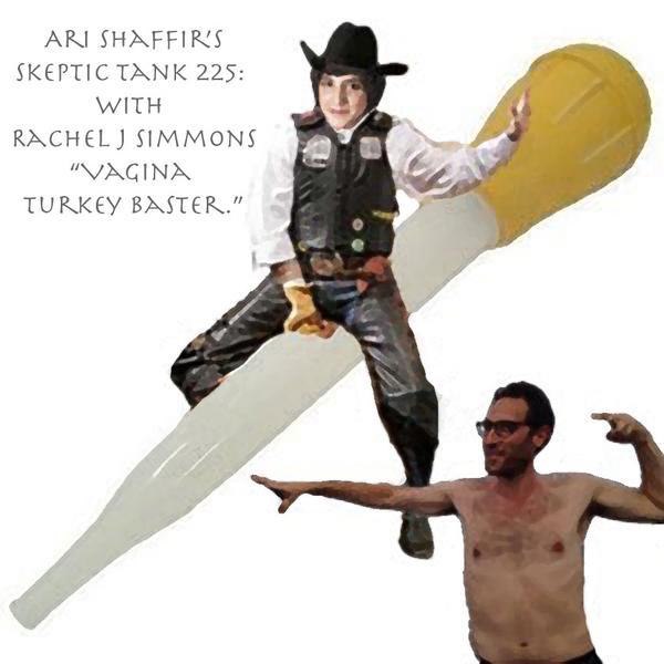 #225: Vagina Turkey Baster (@RachelJSimmons)