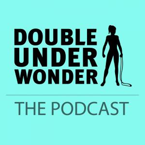 Double Under Wonder Video Podcast