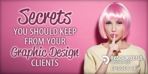Secrets You Should Keep From Your Graphic Design Clients - RD028