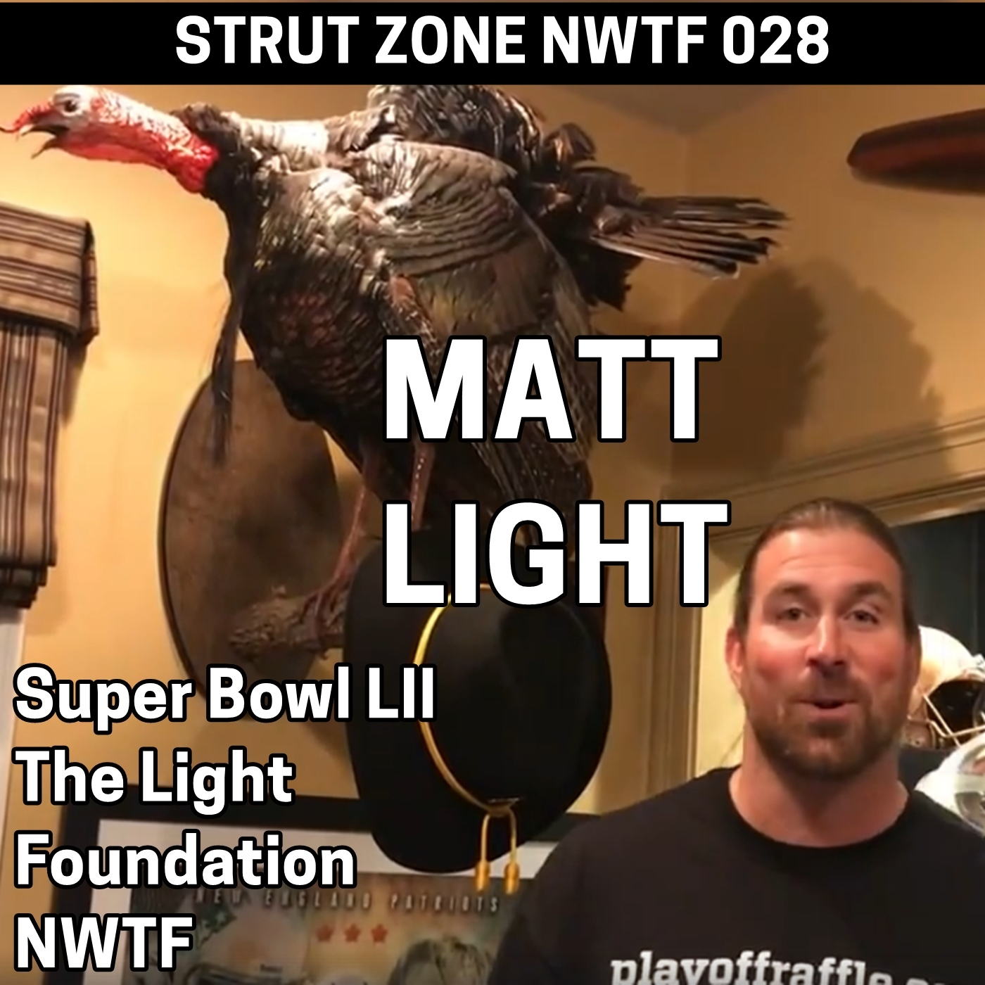 The Strut Zone NWTF All Access: 028 Matt Light   Super Bowl LII, The Light  Foundation, And The NWTF