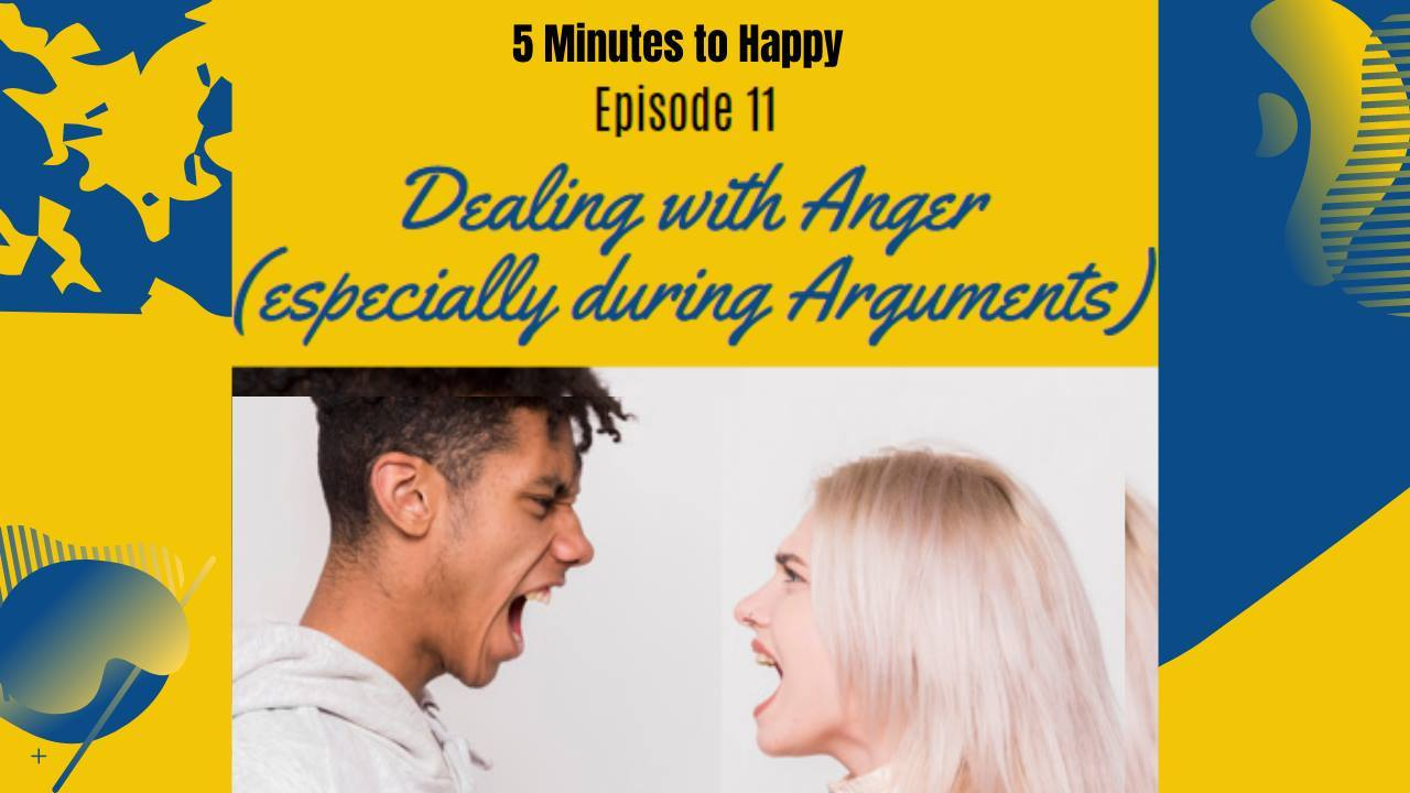 Dealing with Anger (especially during Arguments) - 5 Minutes to Happy EP11 show art