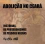 Artwork for Abolição no Ceará: histórias de protagonismos de pessoas negras