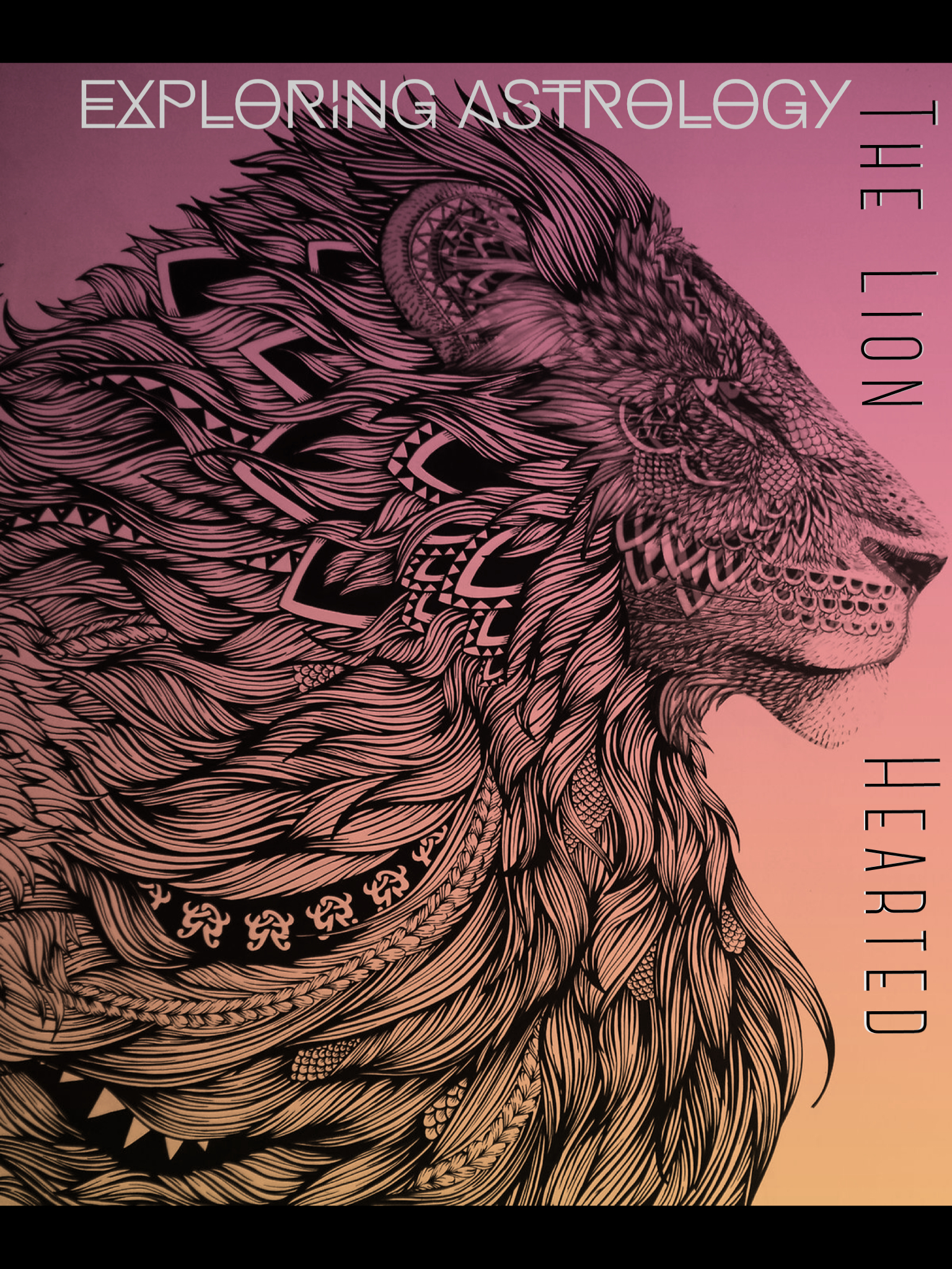 Exploring Astrology: The Lion Hearted