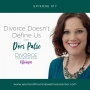 Artwork for EP17: Divorce Doesn't Define Us with Dori Pulse