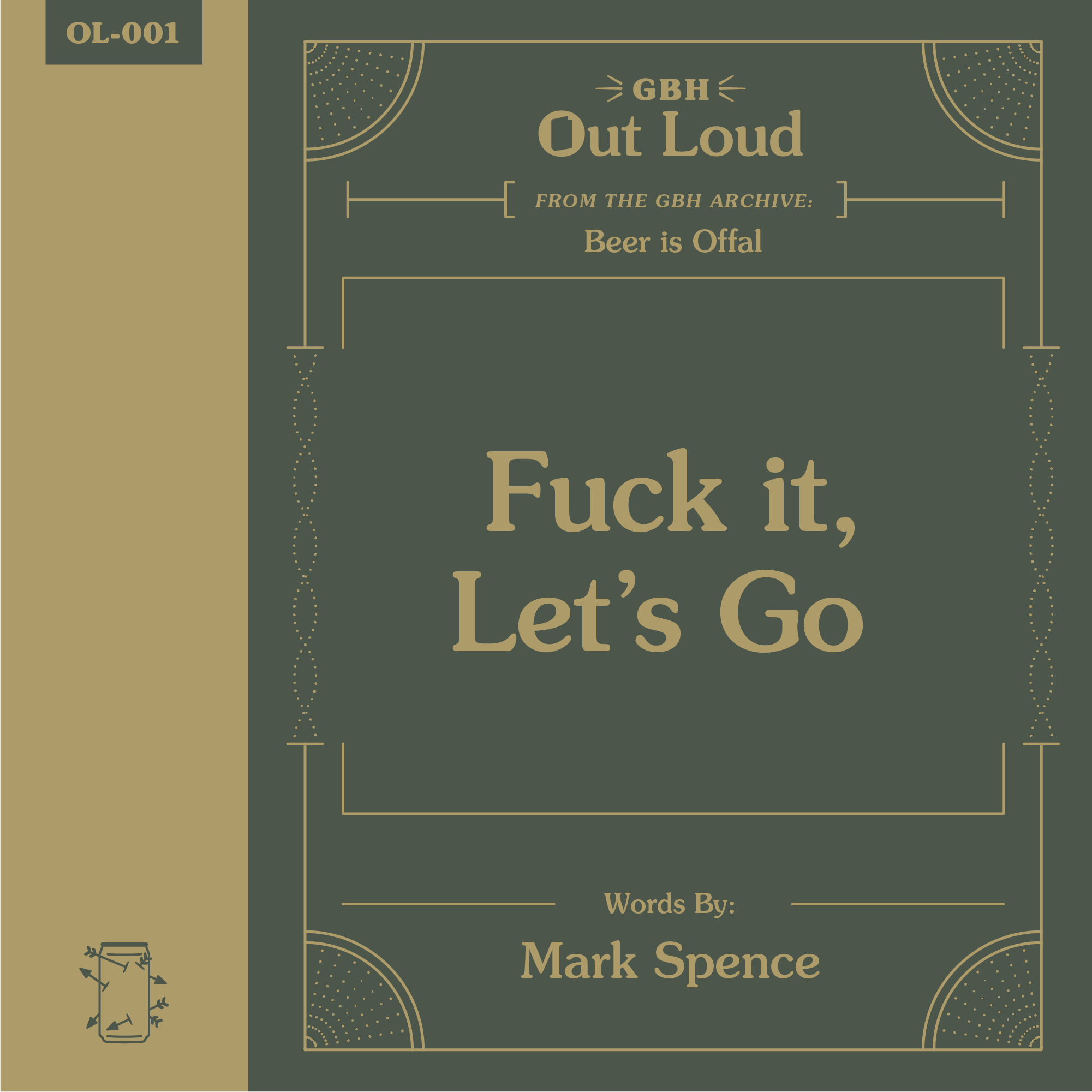 """OL-001 Mark Spence Reads The First Entry from his Blog Called, """"Beer is Offal"""""""