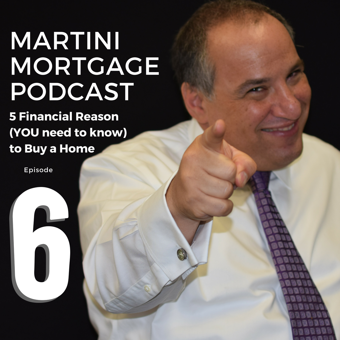 Artwork for 5 Financial Reasons to Buy a Home | Martini Mortgage Podcast | 006
