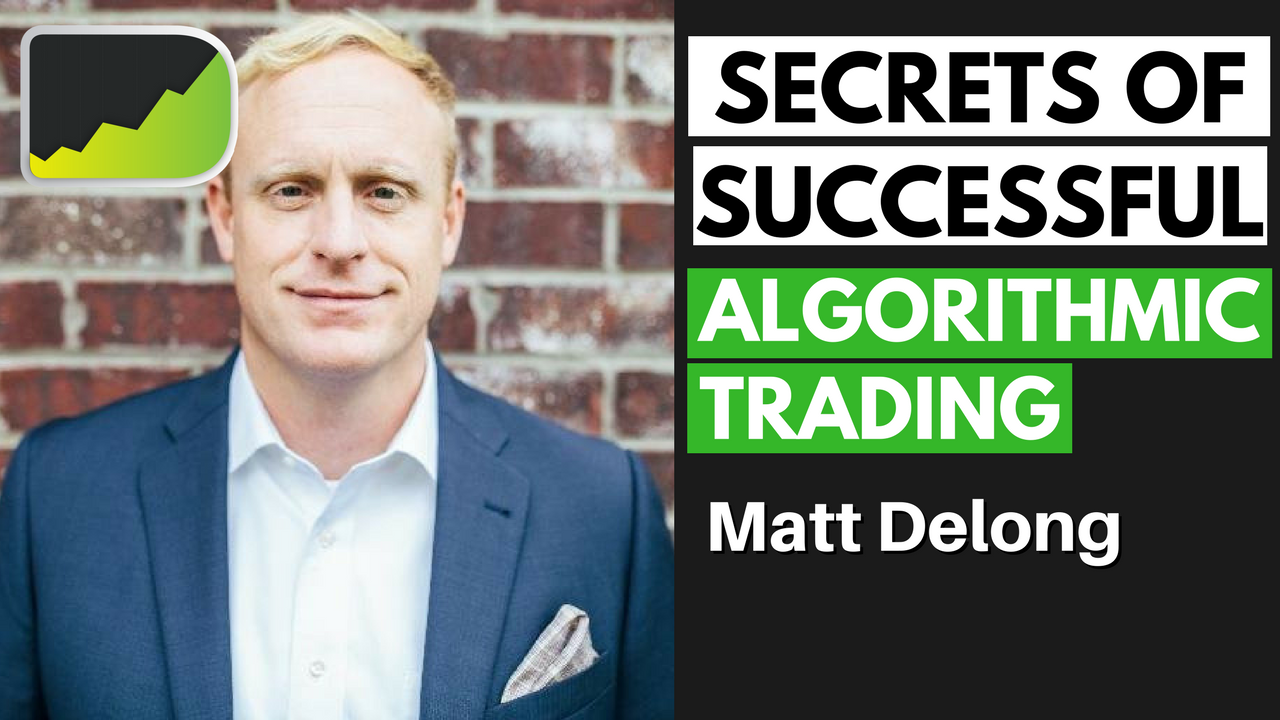 133: Algorithmic Trading Strategies (Moving To Automation) - Matt DeLong
