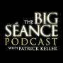 Artwork for Daily Communication with Spirit - Big Seance Podcast: My Paranormal World #162