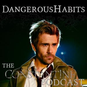 Dangerous Habits: The Constantine Podcast