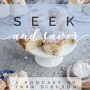 Artwork for Seek and Savor- A Podcast by Tara Dickson