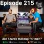 Artwork for Episode 215 – Are beards makeup for men?