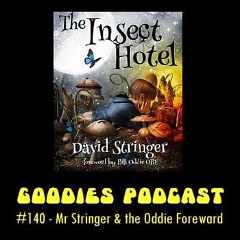 Goodies Podcast 140 - Mr Stringer and the Oddie Foreward
