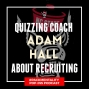 Artwork for Quizzing coach Adam Hall about recruiting - NCS49