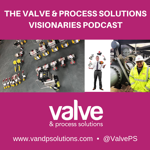The Valve and Process Solutions Visionaries Podcast show art