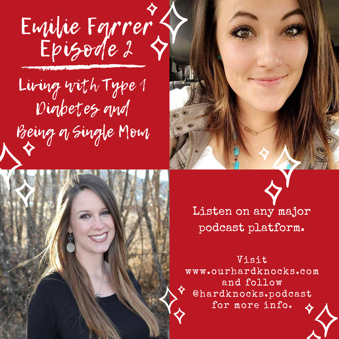 Episode 2: Emilie Farrer - Living with Type 1 Diabetes and Being a Single Mom
