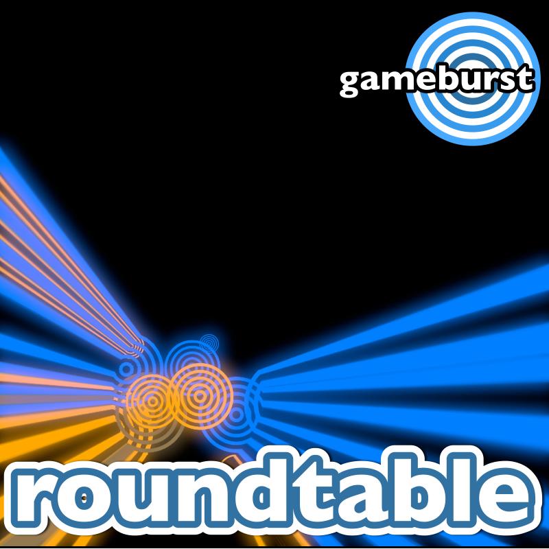 GameBurst Roundtable - Next-Gen