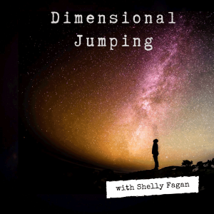 Dimensional Jumping with Shelly Fagan