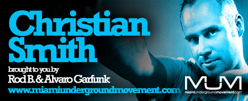 "M.U.M & Tronic Proudly Presents ""Miami Sessions with Christian Smith Live@Argentina Part 3""-M.U.M Episode 80"