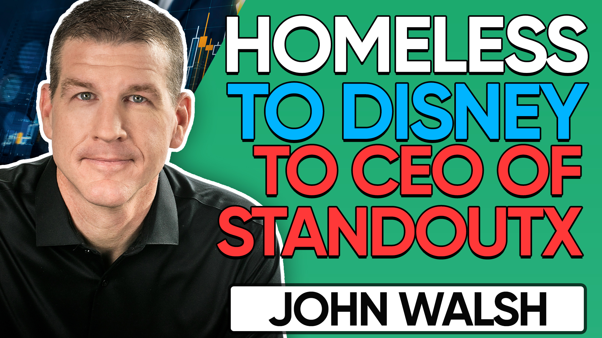 753. How John Walsh Went from Homeless to Disney Exec to CEO of StandOut show art