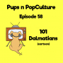 Artwork for Episode 58: 101 Dalmatians (Animated)