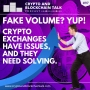 Artwork for Fake Volume in Crypto Exchanges? Yes. Loads. #97
