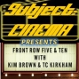 Artwork for Subject:CINEMA presents Front Row Five And Ten #35 -  October 26 2017
