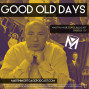 Artwork for Good Old Days are Right Now