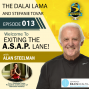 Artwork for Exiting The A.S.A.P. Lane Episode 13: The Dalai Lama and Stefanie Tovar