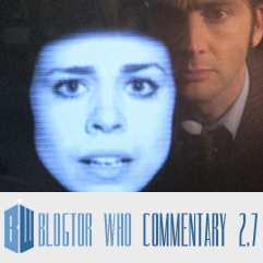 Doctor Who 2.7 - Blogtor Who Commentary