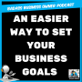 Artwork for An Easier Way to Set Business Goals   Try the 12 Week Year Method