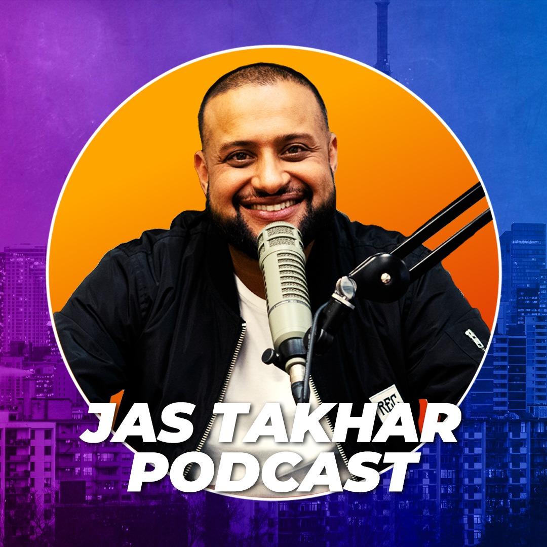 Jas Takhar Podcast
