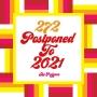 Artwork for 272 Postponed To 2021