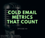 Artwork for #007 - Cold Email Metrics That Count