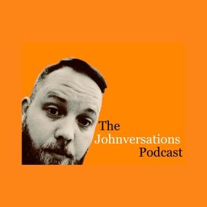 Johnversations Podcast