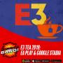 Artwork for E3 Tea 2019: EA Play & Google Stadia