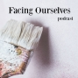 Artwork for Introducing Facing Ourselves