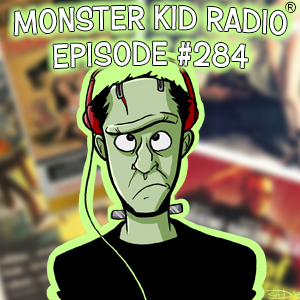 Monster Kid Radio #284 - Frankenstein Thoughts