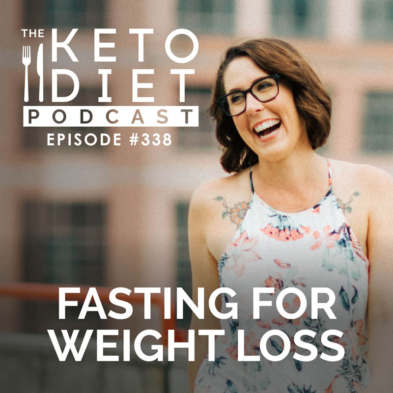 #338: Fasting for Weight Loss with Ashley Salvatori