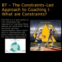 Artwork for 87 – The Constraints-Led Approach to Coaching I: What are Constraints?
