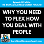Artwork for Why You Need to Flex How You Deal with People