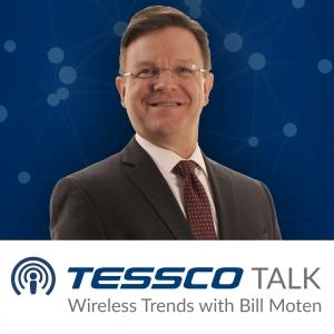 TESSCO Talk: Wireless Trends with Bill Moten
