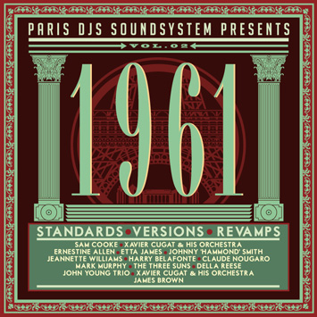 Paris DJs Soundsystem presents 1961 - Standards Versions and Revamps Vol.2