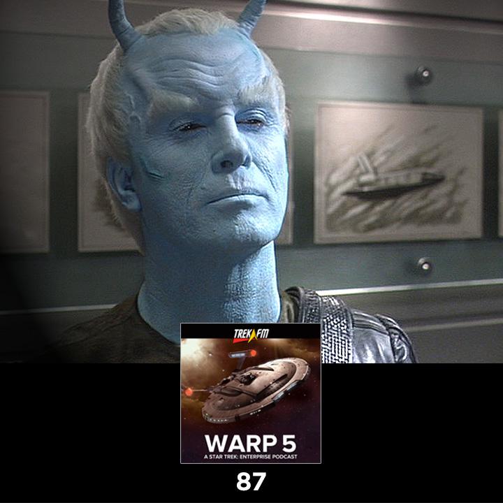 Warp Five 87: I Love Me Some Shran