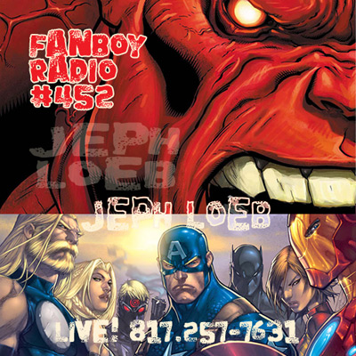 Fanboy Radio #452 - Jeph Loeb LIVE