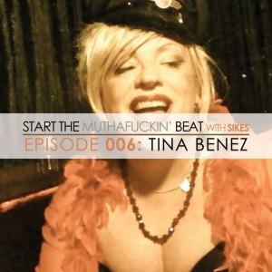 Start The Beat 006: TINA BENEZ