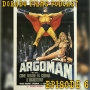 Artwork for Dorado Films Podcast #006 - A chat with actor Roger Browne (The Fantastic Argoman)