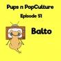 Artwork for Episode 51: Balto