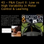 Artwork for 43 – P&A Court II: Low vs High Variability in Motor Control & Learning